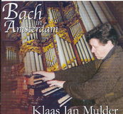 Klaas Jan Mulder | Bach in Amsterdam Live recording
