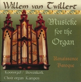Willem van Twillert - Musicke for the Organ - Renaissance Baroque